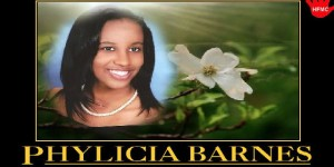 Justice For Honors Teen Phylicia Barnes: A Mother's Trust & The